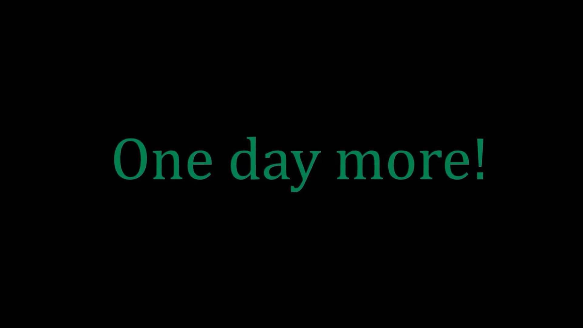 One Day to go